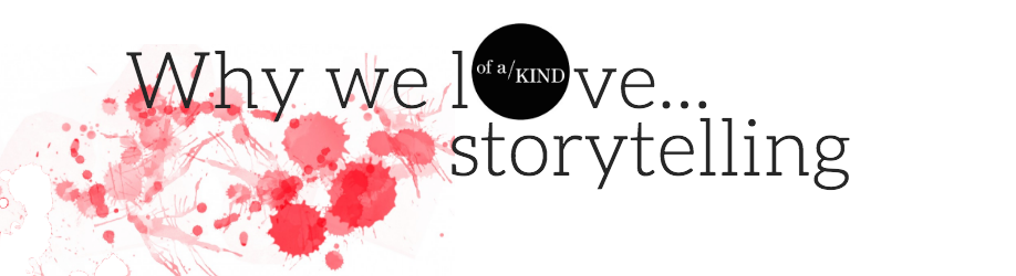 Of a Kind storytelling